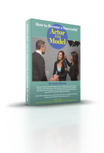 How to Become a Successful Actor and Model
